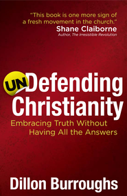 Undefending Christianity - eBook  -     By: Dillon Burroughs