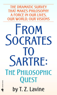 From Socrates to Sartre: The Philosophic Quest - eBook  -     By: T.Z. Lavine