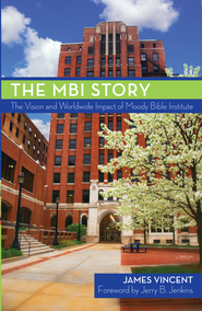 The MBI Story: The Vision and Worldwide Impact of the Moody Bible Institute - eBook  -     By: Jim Vincent