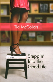 Steppin' into the Good Life - eBook  -     By: Tia McCollors
