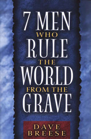 Seven Men Who Rule the World From the Grave - eBook  -     By: David Breese