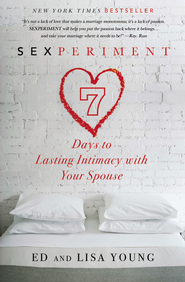 Sexperiment: 7 Days to Lasting Intimacy with Your Spouse - eBook  -     By: Ed Young, Lisa Young