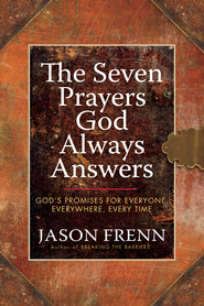 The Seven Prayers God Always Answers: God's Promises for Everyone, Everywhere, Every Time - eBook  -     By: Jason Frenn