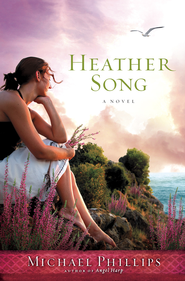 Heather Song: A Novel - eBook  -     By: Michael Phillips