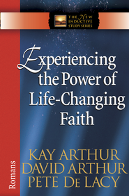 Experiencing the Power of Life-Changing Faith - eBook  -     By: Kay Arthur