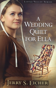 Wedding Quilt for Ella, A - eBook  -     By: Jerry S. Eicher