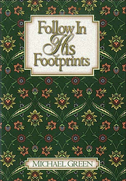 Follow in His Footprints - eBook  -     By: Michael Green