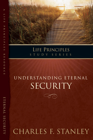 The Life Principles Study Series: Understanding Eternal Security - eBook  -     By: Charles F. Stanley