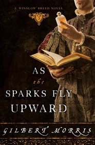 As the Sparks Fly Upward - eBook  -     By: Gilbert Morris