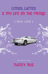 Limos, Lattes and My Life on the Fringe - eBook  -     By: Nancy Rue