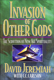 Invasion of Other Gods - eBook  -     By: Dr. David Jeremiah, Carole Carlson