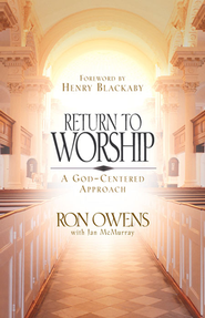Return to Worship: A God-Centered Approach - eBook  -     By: Ron Owens