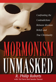 Mormonism Unmasked - eBook  -     By: R. Philip Roberts