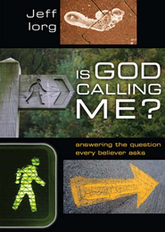 Is God Calling Me?: Answering the Question Every Leader Believer Asks - eBook  -     By: Jeff Iorg
