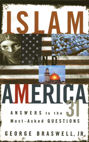 Islam and America: Answers to the 31 Most-Asked Questions - eBook  -     By: George Braswell
