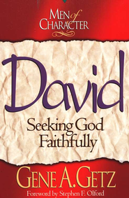 Men of Character: David: Seeking God Faithfully - eBook  -     By: Gene A. Getz