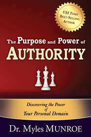 The Purpose and Power of Authority - eBook  -     By: Myles Munroe