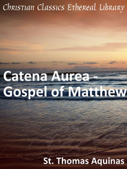 Catena Aurea - Gospel of Matthew - eBook  -     By: Saint Thomas Aquinas