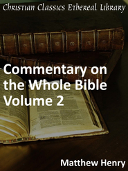 Commentary on the Whole Bible Volume II (Joshua to Esther) - eBook  -     By: Matthew Henry