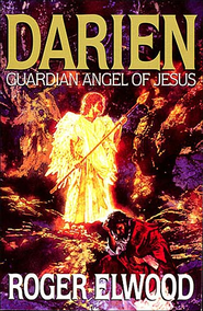 Darien: Guardian Angel of Jesus - eBook  -     By: Roger Elwood