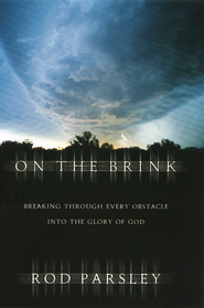 On the Brink: Breaking Through Every Obstacle into the Glory of God - eBook  -     By: Rod Parsley