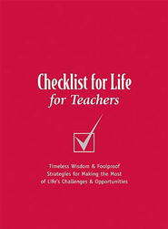 Checklist for Life for Teachers: Timeless Wisdom & Foolproof Strategies for Making the Most of Life's Challenges and Opportunities - eBook  -