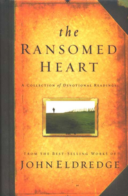 The Ransomed Heart: A Collection of Devotional Readings - eBook  -     By: John Eldredge