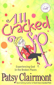 All Cracked Up: Experiencing God in the Broken Places - eBook  -     By: Patsy Clairmont