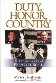 Duty, Honor, Country: The Life and Legacy of Prescott Bush - eBook  -     By: Mickey Herskowitz