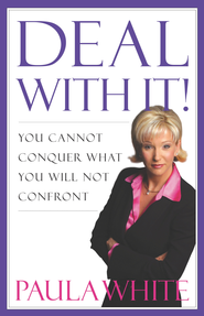 Deal With It!: You Cannot Conquer What You Will Not Confront - eBook  -     By: Paula White