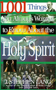 1,001 Things You Always Wanted to Know About the Holy Spirit - eBook  -     By: J. Stephen Lang