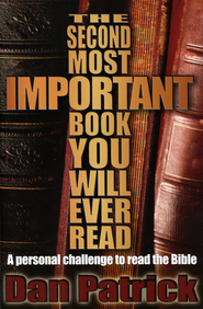 The Second Most Important Book You Will Ever Read: A Personal Challenge to Read the Bible - eBook  -     By: Dan Patrick