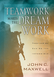 Teamwork Makes the Dream Work - eBook  -     By: John C. Maxwell