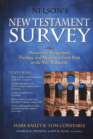 Nelson's New Testament Survey: Discovering the Essence, Background & Meaning About Every New Testament Book - eBook  -     By: Mark Bailey, Tom Constable