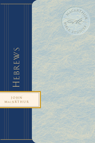 Macarthur Bible Studies: Hebrews - eBook  -     By: John MacArthur