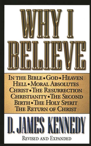 Why I Believe - eBook  -     By: D. James Kennedy