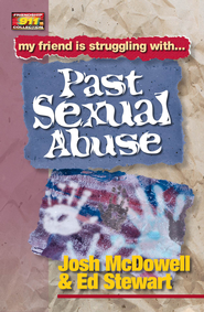 Friendship 911 Collection: My friend is struggling with.. Past Sexual Abuse - eBook  -     By: Josh McDowell, Ed Stewart