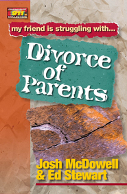 Friendship 911 Collection: My friend is struggling with.. Divorce of Parents - eBook  -     By: Josh McDowell, Ed Stewart