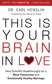 This is Your Brain in Love: New Scientific Breakthroughs for a More Passionate and Emotionally Healthy Marriage - eBook  -     By: Earl Henslin