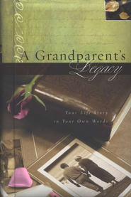 A Grandparent's Legacy: Your Life Story in Your Own Words - eBook  -