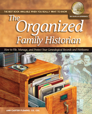 The Organized Family Historian: How to File, Manage, and Protect Your Genealogical Research and Heirlooms - eBook  -     By: Ann Carter Flemming