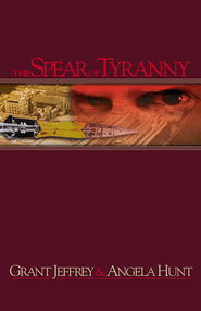 The Spear of Tyranny - eBook  -     By: Grant Jeffrey, Angela Hunt