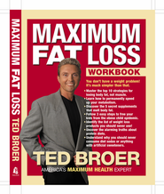 Maximum Fat Loss Workbook: You Don't Have a Weight Problem! It's Much Simpler Than That. - eBook  -     By: Ted Broer