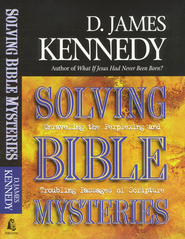 Solving Bible Mysteries: Unraveling the Perplexing and Troubling Passages of Scripture - eBook  -     By: D. James Kennedy