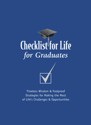 Checklist for Life for Graduates: Timeless Wisdom & Foolproof Strategies for Making the Most of Life's Challenges and Opportunities - eBook  -