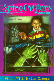 SpineChillers Mysteries Series: Pizza With Extra Creeps - eBook  -     By: Fred E. Katz