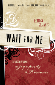 Wait for Me: Rediscovering the Joy of Purity and Romance - eBook  -     By: Rebecca St. James