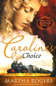 Caroline's Choice: Winds Across the Prairie, Book Four - eBook  -     By: Martha Rogers
