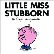 Little Miss Stubborn  -     By: Roger Hargreaves