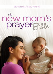 NIV New Mom's Prayer Bible: Encouragement for Your First Year Together - eBook  -
